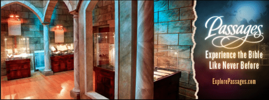 Experience the Bible Like Never Before at Passages Exhibit