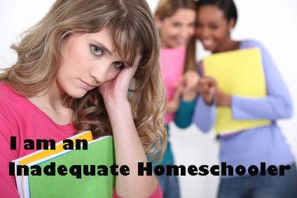 I am an Inadequate HomeSchooler