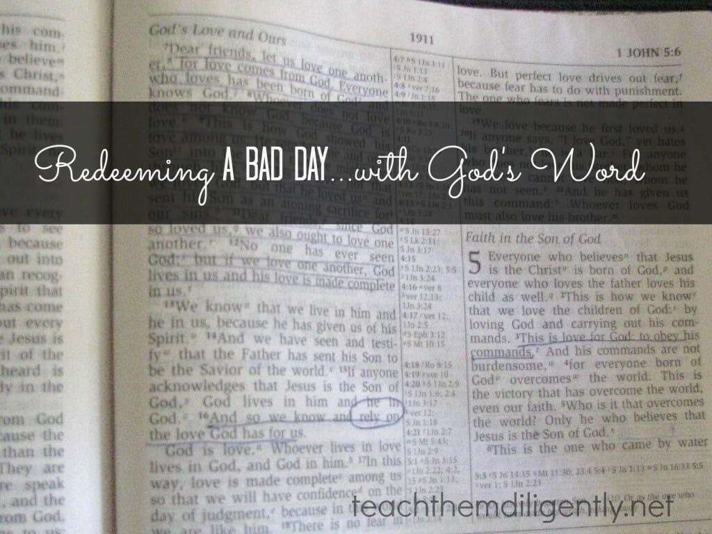 Redeeming a Bad Day @teachthemdiligently.net