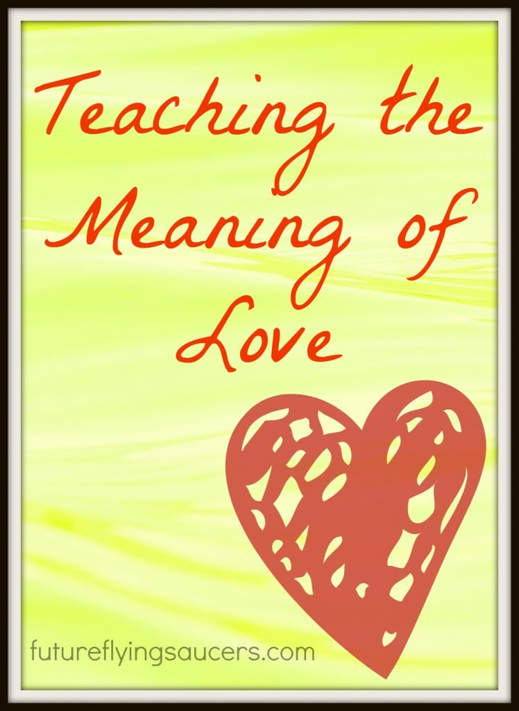 Teaching The Meaning Of Love