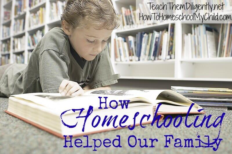 How Homeschooling Helped My Family from TeachThemDiligently.net & HowToHomeschoolMyChild.com