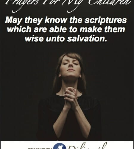 Prayers For My Children- May They Know The Scriptures
