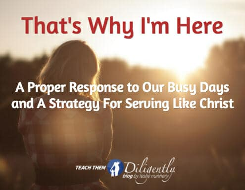 That's Why I'm Here– Proper Response to Our Busy Days