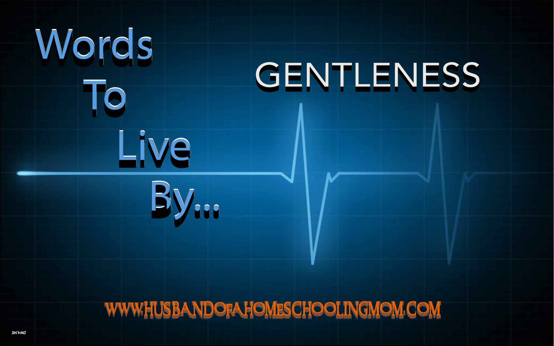 Words to Live By...Gentleness