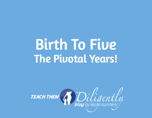 Birth to Five – The Pivotal Years!