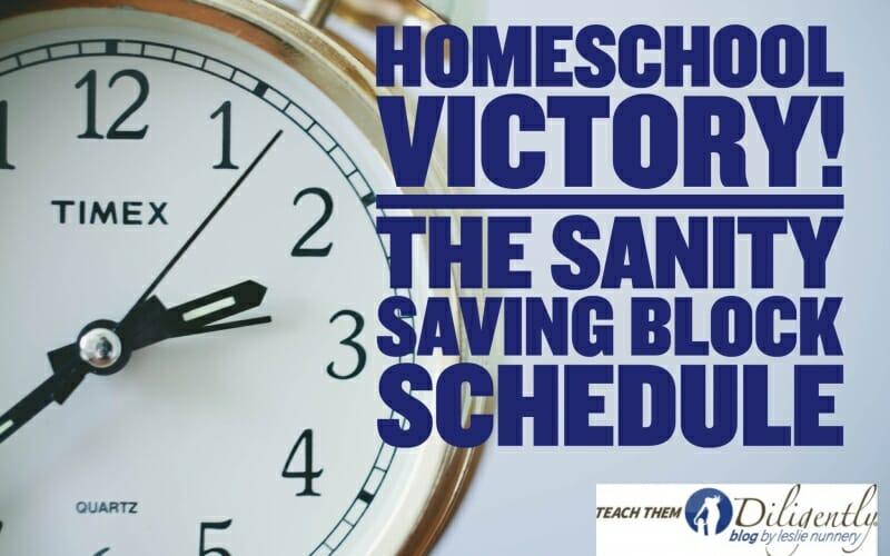 Homeschool Victory!! The Sanity-Saving Block Schedule