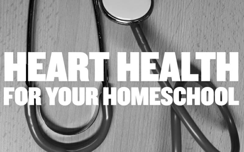 Heart Health For Your Homeschool