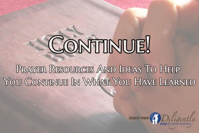 Helps For You To Continue– Prayer Resources