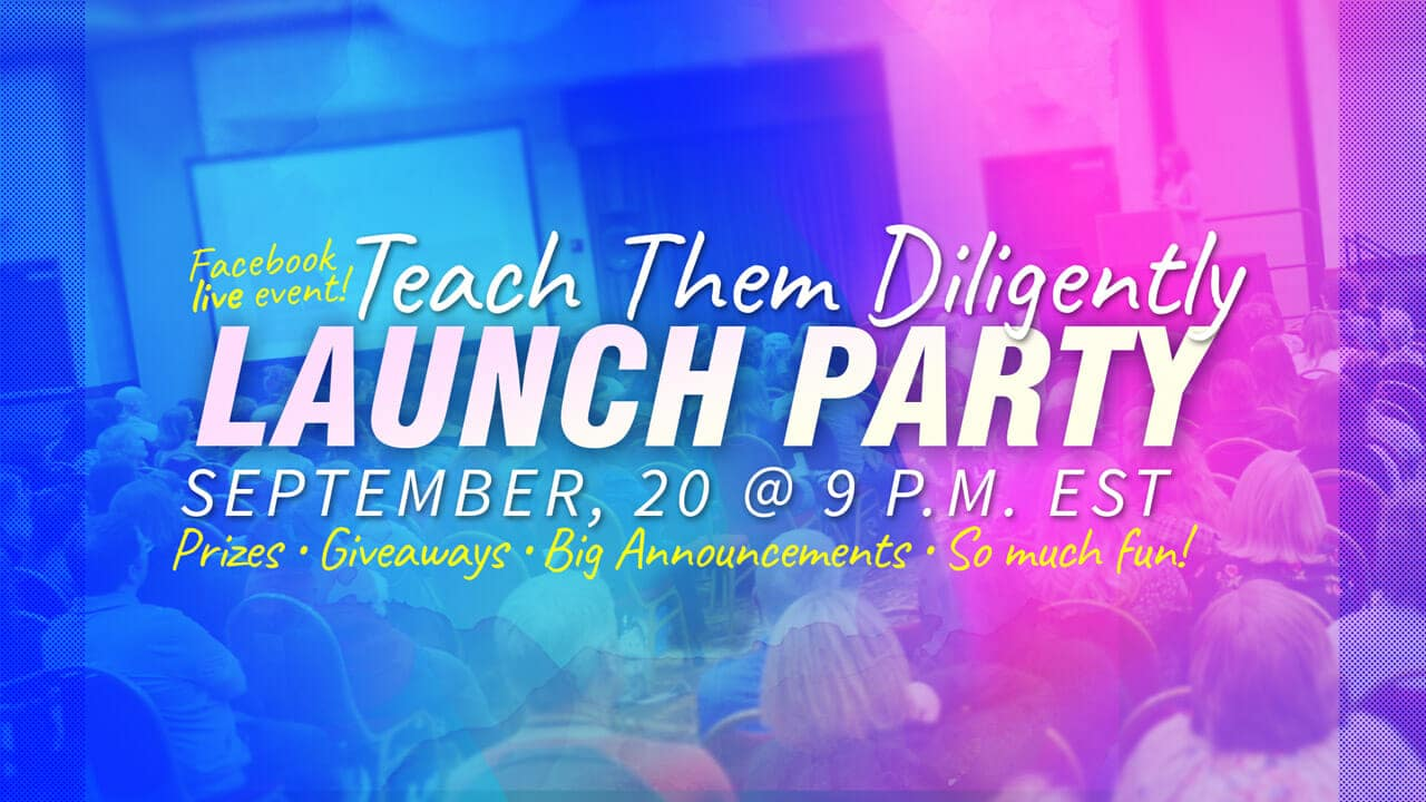 Teach Them Diligently Launch Party