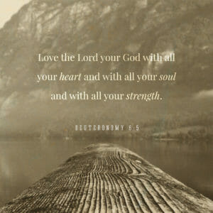 deuteronomy 6:5 love the lord your god