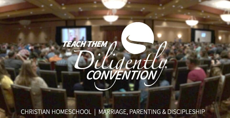 Teach Them Diligently 2020 Homeschool Conventions Center Around Christian Homeschooling • Parenting • Discipleship • Marriage